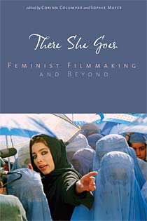 There She Goes: Feminist Filmmaking and Beyond -- out now!